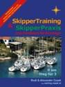 Skippertraining & Skipperpraxis - Das Handbuch für Einsteiger - (Ort, Segeln)