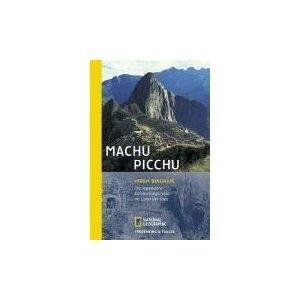 Reiseführer Machu Picchu, vom Hiram Bingham - (Südamerika, Reiseführer, Peru)